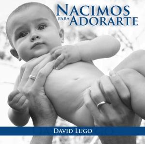 CD Nacimos Para Adorarte